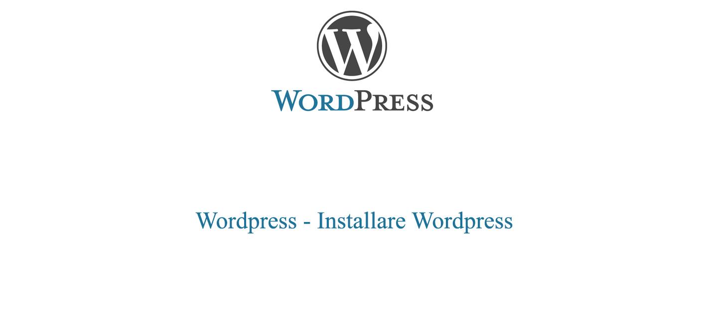 Installare Wordpress - La guida essenziale