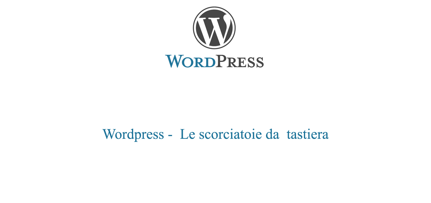 Le scorciatoie da tastiera in wordpress