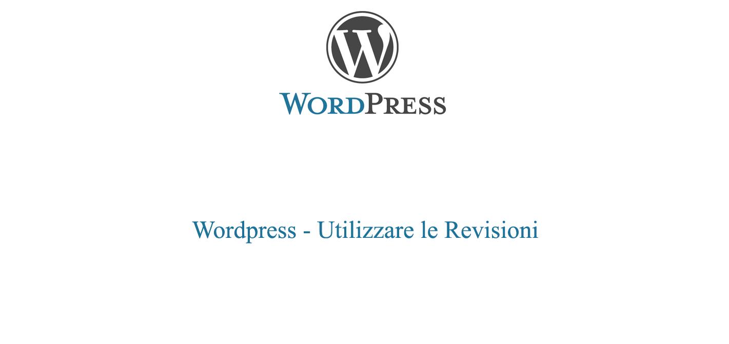 Utilizzare le revisioni in Wordpress